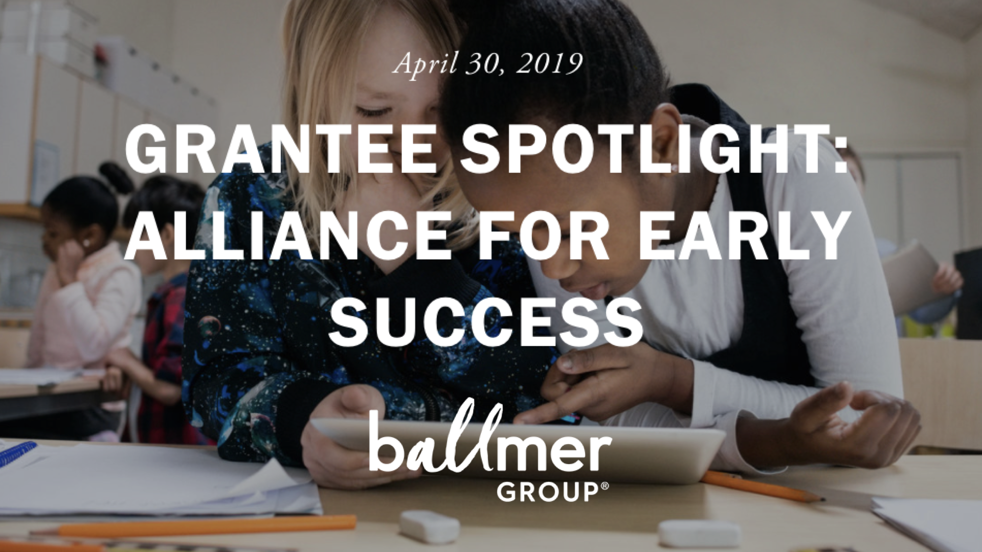 National Early Childhood Funders: Ballmer Groups Spotlight on Alliance for Early Success